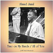 Time on My Hands / All of You (All Tracks Remastered) van Ahmad Jamal