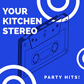 Your Kitchen Stereo: Party Hits! von Vibe2Vibe