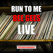 Run To Me (Live) by Bee Gees