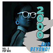 2000 and Beyond! Vol. 2 - Pop Mix di Various Artists