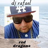 The red dragons Street legend by DJ Rafael