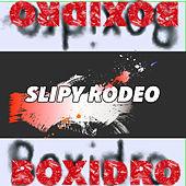 Slipy Rodeo by Boxidro