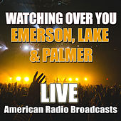 Watching Over You (Live) de Emerson, Lake & Palmer