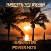 Estate Caliente - Reggaeton Power Hits di Various Artists