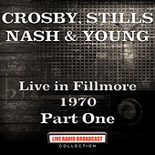 Live in Fillmore 1970 Part One (Live) von Crosby, Stills, Nash and Young