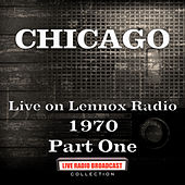 Live on Lennox Radio 1970 Part One (Live) by Chicago