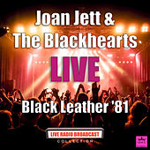 Black Leather '81 (Live) by Joan Jett & The Blackhearts