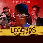 Legends Don't Die von Sucre Papito