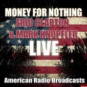 Money For Nothing (Live) von Eric Clapton