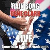Rain Song (Live) de Gene Clark
