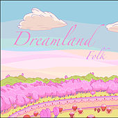 Dreamland Folk by Various Artists