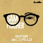 This City Remix by Sam Fischer