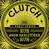 Run, John Barleycorn, Run (Weathermaker Vault Series) de Clutch