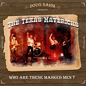 Who Are These Masked Men by Doug Sahm