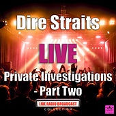 Private Investigations - Part Two (Live) de Dire Straits