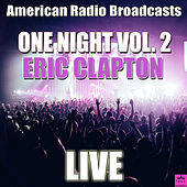 One Night Vol. 2 (Live) de Eric Clapton