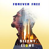 Forever Free by Silent Light
