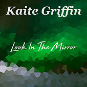 Look in the Mirror von Kaite Griffin