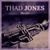 Steamin' de Thad Jones