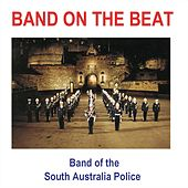Band on the Beat by Band of the South Australia Police