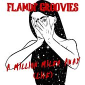 Million Miles Away (Live) von The Flamin' Groovies