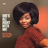 She's All Right With Me! Girl Group Sounds USA 1961-1968 di Various Artists