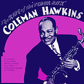 The King of the Tenor Sax by Coleman Hawkins