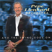 And the Swing Goes On von Pepe Lienhard Orchestra