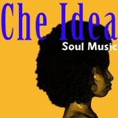 Che Idea Soul Music di Various Artists