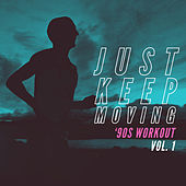 Just Keep Moving! Vol. 1 - '90s Workout di Various Artists