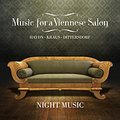 Music for a Viennese Salon: Haydn • Kraus • Dittersdorf de Night Music