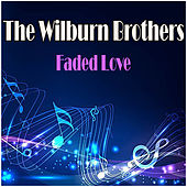 Faded Love by Wilburn Brothers