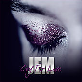 Cry For Love by Jem