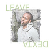 Leave Her Alone by Dexta Daps