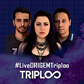 #Liveorigemtriploo (Live Session) by Triploo