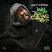Who Talking Crazy? von Bizarre