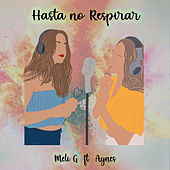 Hasta No Respirar by Meli G