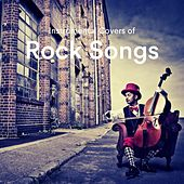 Instrumental Covers of Rock Songs von Various Artists