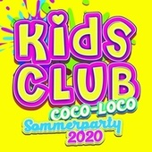 Kids Club - Coco-Loco Sommerparty 2020 von Various Artists