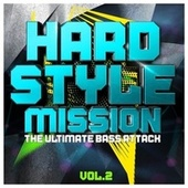 Hardstyle Mission, Vol. 2 (The Ultimate Bass Attack) von Various Artists
