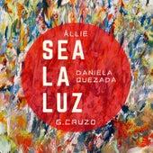 Sea La Luz by Ällie