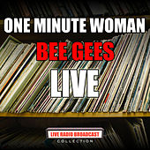 One Minute Woman (Live) by Bee Gees