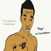 You (Remastered) von True Watkins