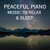 Peaceful Piano - Music to Relax & Sleep de Various Artists