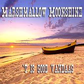 'T Is Good Vandaag von Marshmallow Moonshine