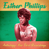 Anthology: Her First Recordings (Remastered) by Esther Phillips