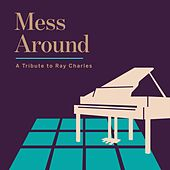 Mess Around - A Tribute to Ray Charles von Various Artists
