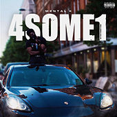 4 Some1 by Mental K