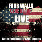 Four Walls (Live) by Gene Clark