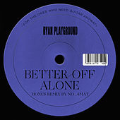 Better off Alone de Ryan Playground